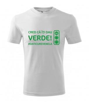 Tricou Unisex - Cred ca iti dau verde